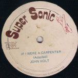 If I Were A Carpenter / What Love Can Do - John Holt