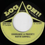 Ignorance And Poverty / Dub Ver - Martin Campbell