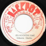 Its Rockers Time / A Rocking Ver - Johnny Clarke / The Agrovators