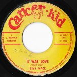 It Was Love / It Was Dub - Bevy Mack / Cancer Kid All Stars
