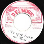 Ive Got Love / Dels Loving Ver - Rod Taylor