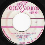 Ive Got To Go Back Home / Lay It On - Bob Andy / The Melodians