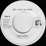 Jah Love So Real / Heavy Load  - Half Pint / Mike Brooks
