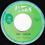 Jah Know / Gordon Road Rock - Dave Robinson / The Rebels