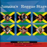 JAMAICAS REGGAE STARS DJs And Singers - Various..Freddie McKay..The Ethiopian..Larry And Alvin..Barrington Levy..Prince Mohammed..Lone Ranger