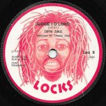Judge I O Lord / State Dub - Tappa Zukie / Lloydie Slim And King Tubby