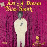 Just A Dream - Slim Smith