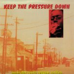 Keep The Pressure Down - Various..Leroy Smart..Bobby Ellis..Desmond Young..Errol Dunkley..Hortense Ellis..Big Youth