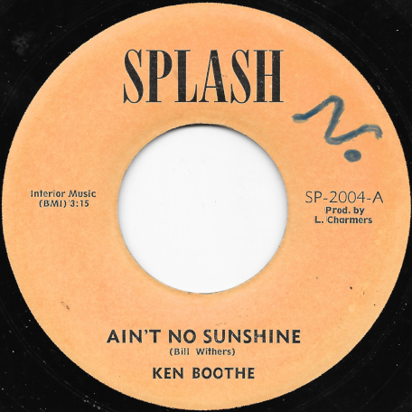 Aint No Sunshine / Ver - Ken Boothe / Splash All Stars