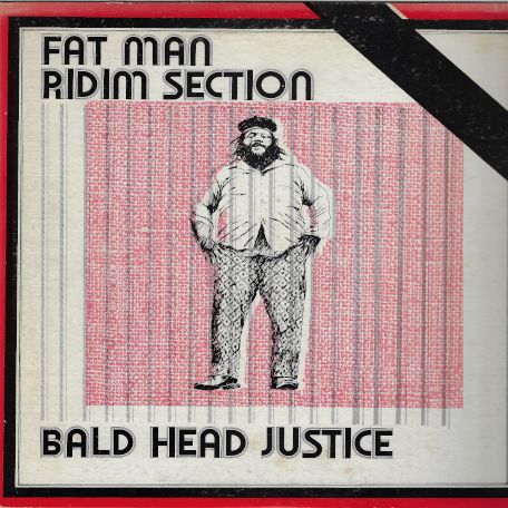Bald Head Justice - Fat Man Riddim Section