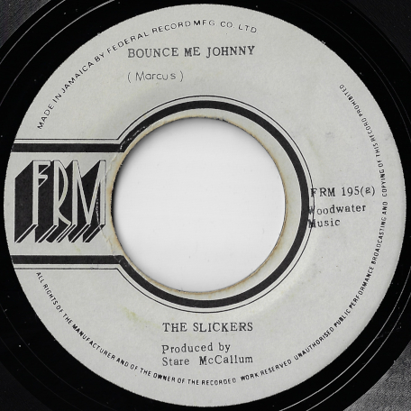 Bounce Me Johnny / Ver - The Slickers