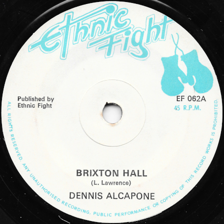 Brixton Hall / Brixton Rockers Ver - Dennis Alcapone / Ethnic Fight Band
