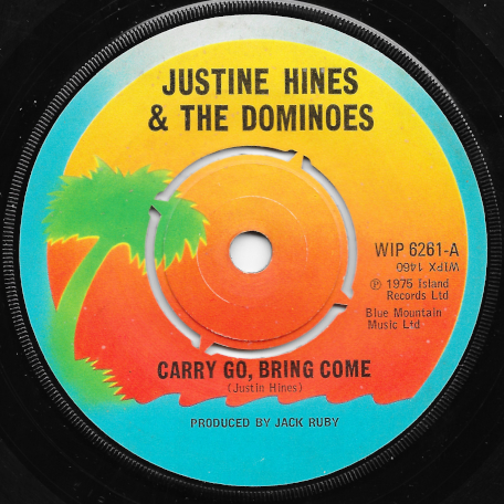 Carry Go Bring Come / Jezebel Ver - Justin Hinds And The Dominoes