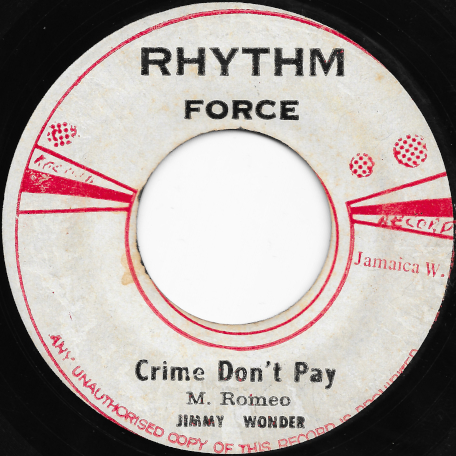 Crime Don't Pay / St James Rock Actually Montego Bay - Jimmy Wonder Actually Jimmy Riley / Selwyn Baptiste