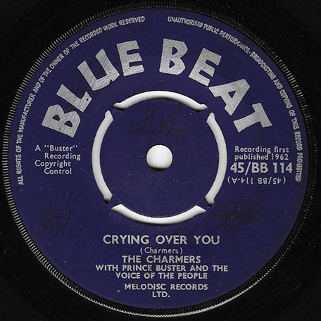 Crying Over You / Now You Want To Cry - The Charmers with The Busters All Stars