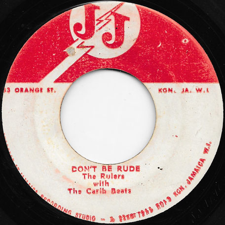 Dont Be Rude / Be Good - The Rulers With The Carib Beats