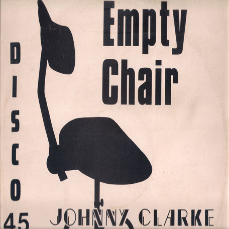 Empty Chair / Cant Go On Without You - Johnny Clarke And Dillinger