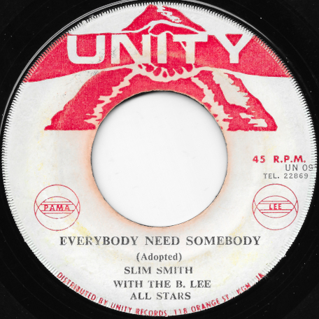 Everybody Need Somebody / Ain't To Proud To Beg - Slim Smith With The Bunny Lee All Stars