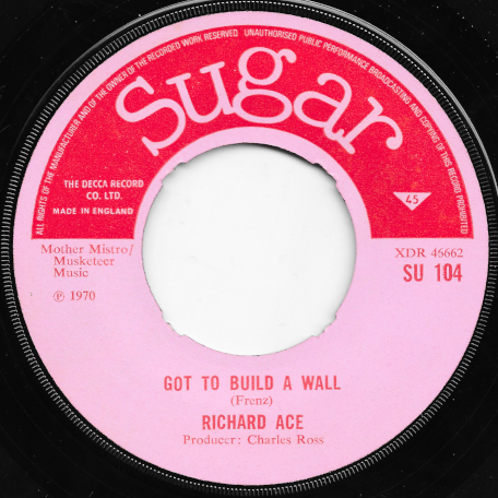 Sound Of The Reggae / Got To Build A Wall - Richard Ace