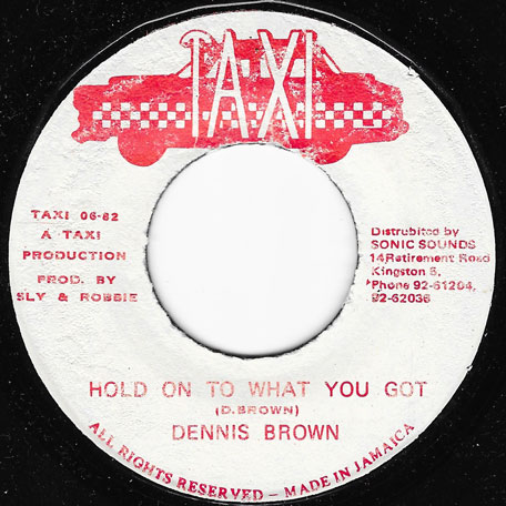 Hold On To What You Got / Ver - Dennis Brown