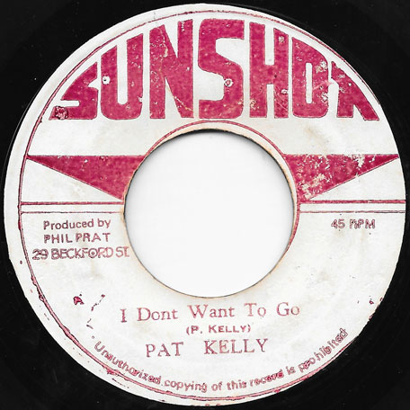 I Dont Want To Go / Ver - Pat Kelly