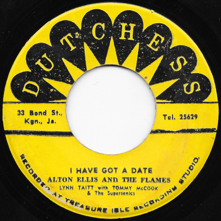 I Have Got A Date / Yellow Basket - Alton Ellis And The Flames With Tommy McCook And The Supersonics / Tommy McCook And The Supersonics / Lynn Taitt With Tommy McCook And The Supersonics