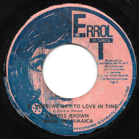 I Hope We Get To Love In Time / Timely Loveeer Ver - Dennis Brown / Mighty Two