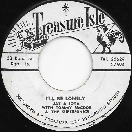 Ill Be Lonely / Second Fiddle - Jay And Joya With Tommy McCook And The Supersonics / The Supersonics