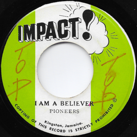 I Am A Believer / In The Mood Ver - The Pioneers / Impact All Stars