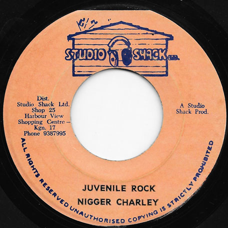 Juvenile Rock / Ver - Nigger Charley / Studio Shack All Stars