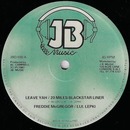 Leave Yah / 20 Miles Blackstar Liner / Step It Up - Freddie McGregor Lui Lepke / U Brown