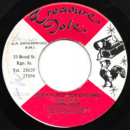 Lets Build Our Dreams / Testify Ver - John Holt With Tommy McCook And The Supersonics