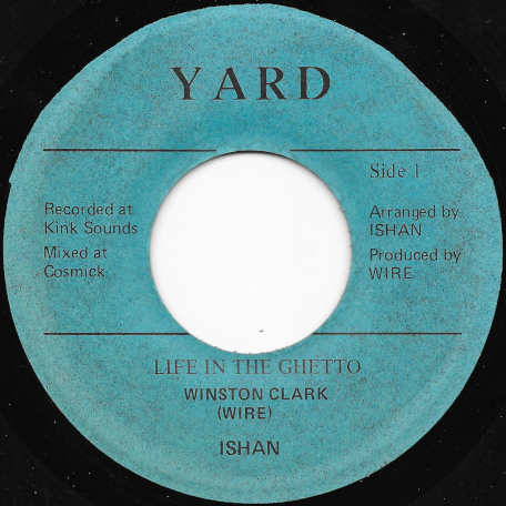 Life In The Ghetto / Ghetto Style Ver - Winston Clarke / Ishan