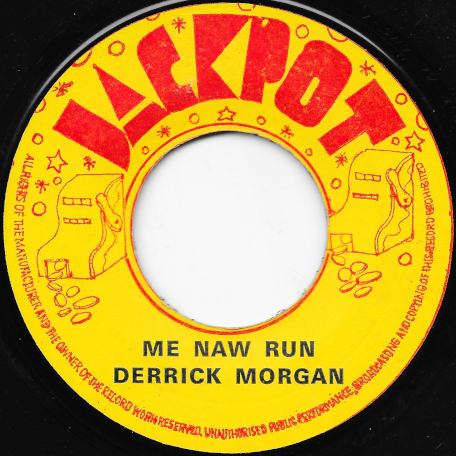 Me Naw Run / All Night Long - Derrick Morgan