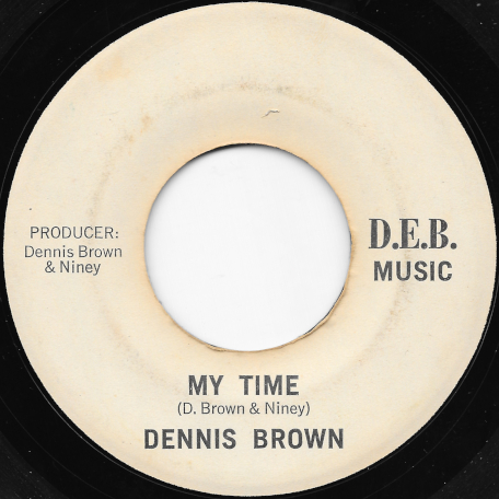 My Time / Your Time Ver - Dennis Brown / DEB Music Players