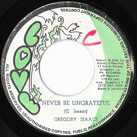 Never Be Ungrateful / Mr Isaacs Ver - Gregory Isaacs