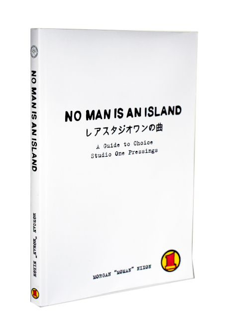 BOOK No Man Is An Island - A Guide To Choice Studio One Pressings - Morgan Nixon