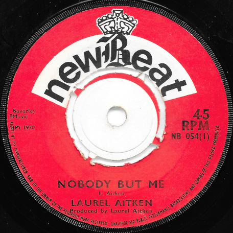 Nobody But Me / Baby Please Dont Go - Laurel Aitken