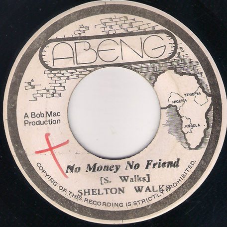No Money No Friend / Meditation (Dub) - Shelton Walks