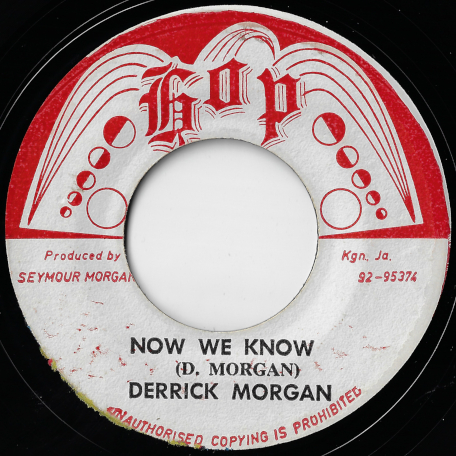 Now We Know / Blessing Of Love - Derrick Morgan