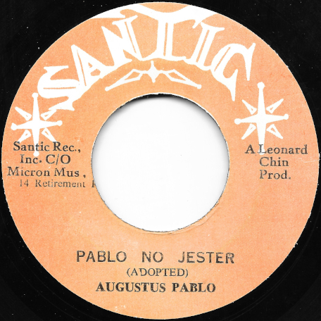 Pablo No Jester / The Last Of Jestering Ver - Augustus Pablo / Santic All Stars