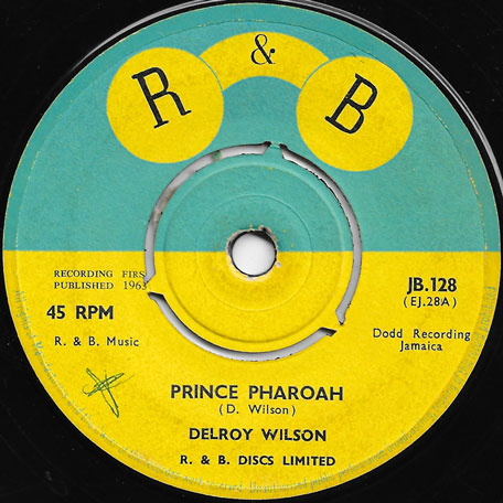 Prince Pharoah / Dont Believe Him - Delroy Wilson