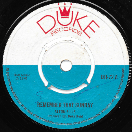 Remember That Sunday / Last Lick - Alton Ellis / Tommy McCook And The Supersonics