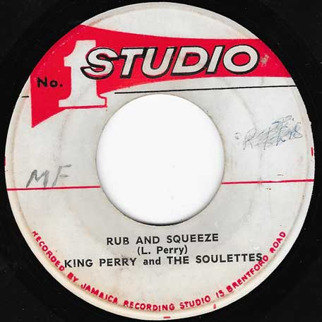 Rub And Squeeze / Here Comes The Mink - Lee Perry And The Soulettes / The Soul Brothers