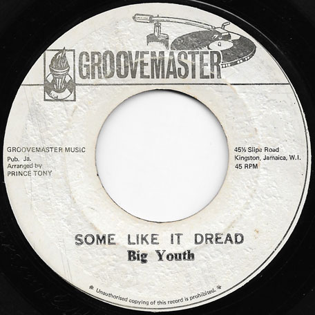 Some Like It Dread / Mommy Hot Daddy Cold Ver - Big Youth / The Groove Master