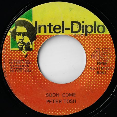 Soon Come / You Gotta Walk And Dont Look Back - Peter Tosh