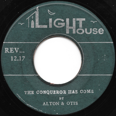 The Conqueror Has Come / Jesus Is The One - Alton And Otis Wright