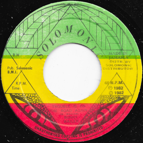 Trouble Is On The Road Again / Ver - Bunny Wailer