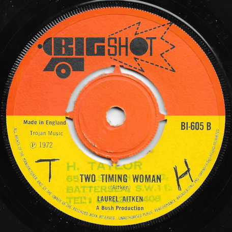 Take Me In Your Arms And Love Me / Two Timing Woman - Laurel Aitken
