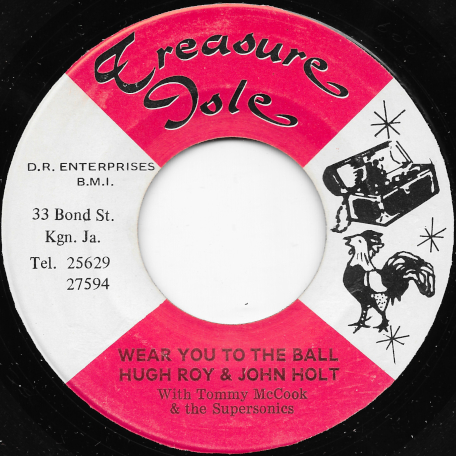 Wear You To The Ball / The ball - Hugh Roy And John Holt With Tommy McCook And The Supersonics / Earl Lindo
